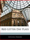 Red Letter Day Plays, Getchell Parsons, 1143832760