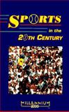 Sports in the 20th Century, Tom Raabe, 1555912761