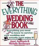 The Everything Wedding Book, Janet Anastasio and Michelle Bevilacqua, 1558502769