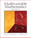 Multivariable Mathematics, Williamson, Richard and Trotter, Hale, 0130672769