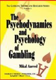 The Psychodynamics and Psychology of Gambling, Aasved, Mikal J., 0398072760