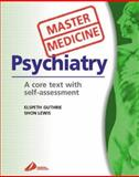 Psychiatry : A Clinical Core Text with Self-Assessment, Lewis, Shon and Guthrie, Elspeth, 0443062765
