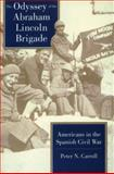 The Odyssey of the Abraham Lincoln Brigade : Americans in the Spanish Civil War, Carroll, Peter N., 0804722765
