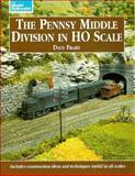 The Pennsy Middle Division in HO Scale, Dave Frary, 0890242763