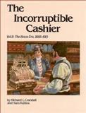 The Incorruptible Cashier, Richard L. Crandall and Sam Robins, 0911572767