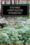 In the Forest: A Creepy Collection of Strange Tales, Dawna L Bowman, Dawna Bowman, 1469942763