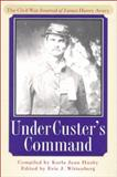 Under Custer's Command, James Henry Avery, 1574882767