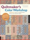Quiltmaker's Color Workshop, Weeks Ringle and Bill Kerr, 1592532764
