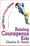 Raising Courageous Kids, Charles A. Smith, 1893732762