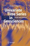 Univariate Time Series in Geosciences : Theory and Examples, Gilgen, Hans, 3642062768