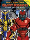 Build Your Own Giant Robots Super Sticker Book, Ted Rechlin, 0486482766