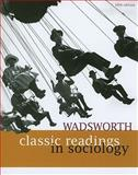 Wadsworth Classic Readings in Sociology, Wadsworth Staff, 0495602760