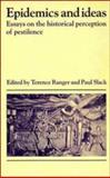 Epidemics and Ideas : Essays on the Historical Perception of Pestilence, , 052140276X