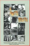 Poet's Truth : Conversations with Latino/Latina Poets, Dick, Bruce and Dick, Bruce Allen, 0816522766