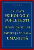 Calitati Psihologic-Sufletesti Ale Profesionistului in Asistenta Sociala Umanista, Petru Stefaroi, 1494372762