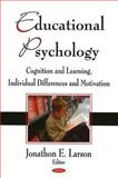Educational Psychology, Jonathon E. Larson, 1606922769