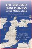 The Sea and Englishness in the Middle Ages : Maritime Narratives, Identity and Culture, , 1843842769