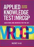 Applied Knowledge Test for the New MRCGP : Questions and Answers for the AKT, A-Ali, Nuzhet, 1904842763