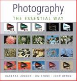Photography : The Essential Way, London, Barbara and Stone, Jim, 0136142761