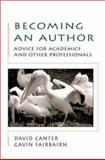 Becoming an Author : A Guide for Researchers, Canter, David and Fairbairn, Gavin, 0335202764