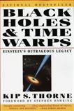 Black Holes and Time Warps, Kip S. Thorne, 0393312763