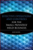 Effective Operations and Controls for the Small Privately Held Business, Reider, Rob, 047022276X