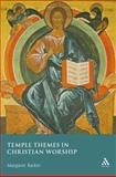 Temple Themes in Christian Worship, Barker, Margaret, 0567032760