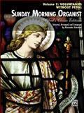 Sunday Morning Organist, Vol 7, Alexander Schreiner, 0739082760