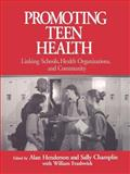 Promoting Teen Health : Linking Schools, Health Organizations, and Community, Evashwick, William, 0761902767