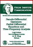Pseudo-Differential Operators : Partial Differential Equations and Time-Frequency Analysis, Luigi Rodino, Bert-Wolfgang Schulze, M. W. Wong, 0821842765