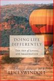 Doing Life Differently, Luci Swindoll, 1400202760