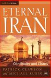 Eternal Iran : Continuity and Chaos, Rubin, Michael and Clawson, Patrick L., 1403962766