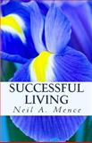 Successful Living, Neil Mence, 146633276X