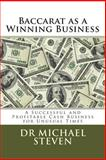 Baccarat As a Winning Business, Michael Steven, 1494982765