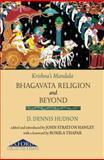 Krishna's Mandala : Bhagavata Religion and Beyond, Hudson, D. Dennis, 0198062761
