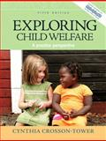 Exploring Child Welfare : A Practice Perspective, Crosson-Tower, Cynthia, 0205672760