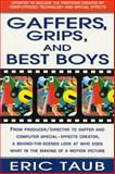 Gaffers, Grips, and Best Boys, Eric Taub, 0312112769