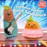 The Small Potatoes Rock Spudstock, Josh Selig, 0448462761