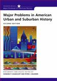 Major Problems in American Urban and Suburban History : Documents and Essays, Chudacoff, Howard, 0618432760