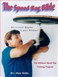 The Speed Bag Bible, Alan H. Kahn, 0964182769