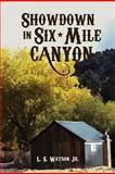 Showdown in Six-Mile Canyon, L. Watson, 1463662769