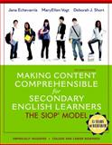 Making Content Comprehensible for Secondary English Learners : The SIOP Model, Echevarria, Jana J. and Vogt, MaryEllen J., 0133362779