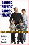 Padres Buenos, Padres Malos, Patricia Juarez, 0307392775