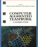 Computer Augmented Teamwork : A Guided Tour, Robert P. Bostrom, Richard T. Watson, Susan T. Kinney, 0442002777