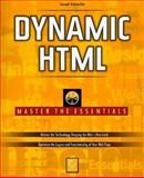 Dynamic HTML - Master the Essentials, Schmuller, Joe, 0782122779