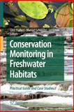 Conservation Monitoring in Freshwater Habitats : A Practical Guide and Case Studies, , 1402092776