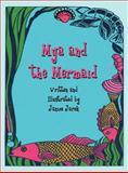 Mya and the Mermaid, Janice Jarek, 1462632777