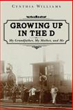 Growing up in the D, Cynthia Williams, 1482742772