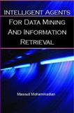 Intelligent Agents for Data Mining and Information Retrieval, Mohammadian, Masoud, 1591402778