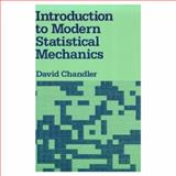 Introduction to Modern Statistical Mechanics, Chandler, David G., 0195042778